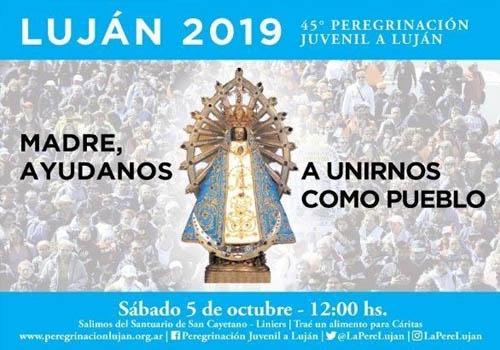 """Peregrinación a Luján: """"Madre, ayudanos a unirnos como pueblo"""""""